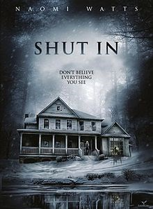 Shut In - Visit now to watch the trailer, rate, review and more.